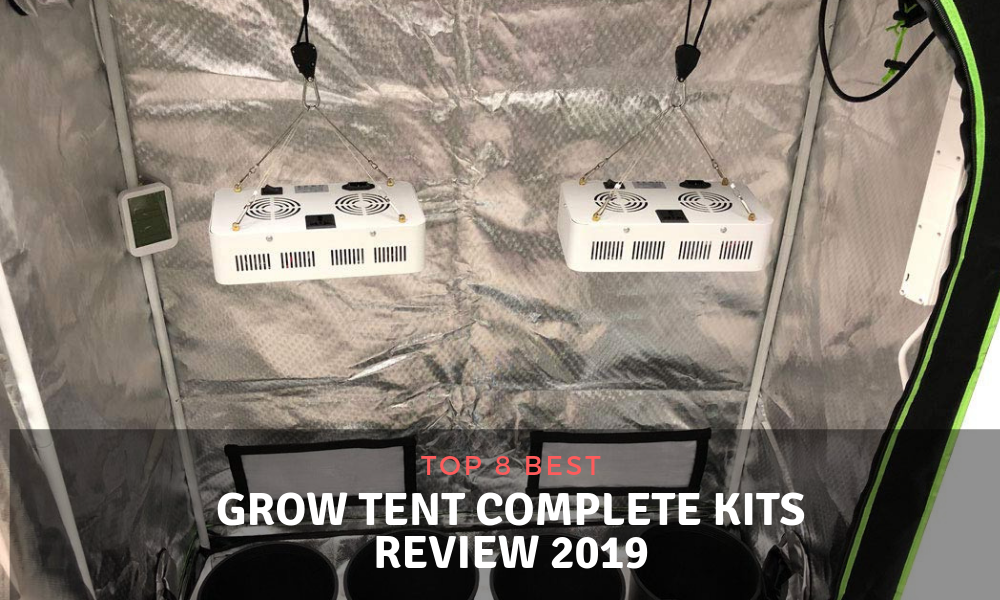 Top 8 Best Grow Tent Complete Kits Review 2019